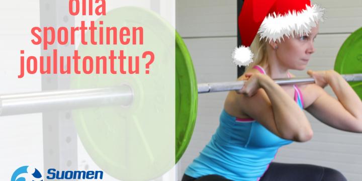 Haluatko Sinä olla sporttinen joulutonttu?